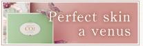 Perfect Skin a Venus